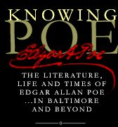 Knowing Poe: The Literature, Life and Times of Edgar Allan Poe... In Baltimore and Beyond