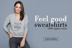 Discover online our 100% organic cotton & 100% funny & motivational messages sweatshirts!