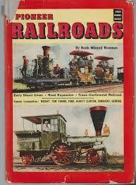 Pioneer Railroads by Hank W. Bowman