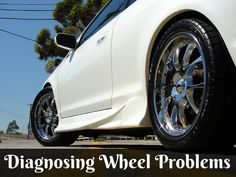 Common Car Problems: Diagnosing Wheel Problems