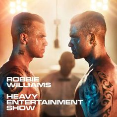 Robbie Williams – Heavy Entertainment Show (Deluxe Edition) [iTunes]