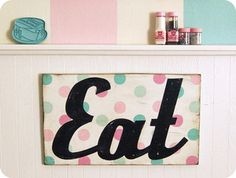 Vintage style painted wood EAT sign Pastel colors by Everyday is a Holiday $98.00 #kitchen #art #sign #retro #vintage #polka dots #bakery #cafe #pink #aqua #hand painted #cottage #spotty