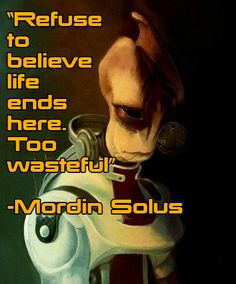 Mordin Solus it's a good and depressing point