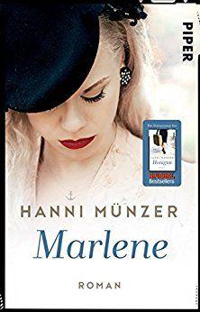 Marlene – ein historischer Schicksalsroman von Hanni Münzer
