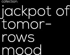 collection: jackpot of tomorrows mood