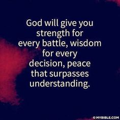 """""""God will give you strength for every battle, wisdom for every decision,and peace that surpasses understanding.""""  staying positive, positivity #positivity"""