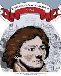 Pierwsza+opowieść+graficzna+o+naszym+bohaterze+narodowym,+przywódcy+insurekcji+1794+roku,+postaci+znanej+od+USA+po+Australię+-+Tadeuszu+Kościuszce.