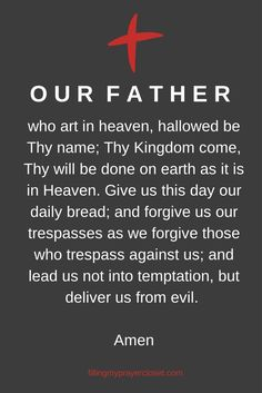 Our Father prayer and why it's the perfect prayer as noted by Jesus in scripture.