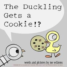 The Duckling Gets a Cookie? - Mo Willems, Walker Books, 40 Pages, Paperback. The Duckling asks for a cookie -- and gets one! Do you think the Pigeon is happy about that? What Do You Mean, That Way, Just For You, Mo Willems, This Is A Book, The Book, Pigeon Books, Thing 1, Author Studies