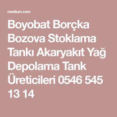 Boyobat Borçka Bozova Stoklama Tankı Akaryakıt Yağ Depolama Tank Üreticileri 0546 545 13 14 Turkey, Turkey Country
