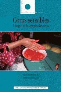 Corps sensibles. Usages et langages des sens