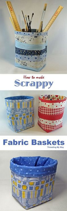 Learn how to make a scrappy fabric basket. Tutorial shows how to use fabric scraps to make a basket that is sturdy enough to stand by itself