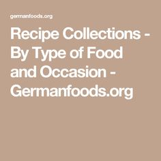 Recipe Collections - By Type of Food and Occasion - Germanfoods.org