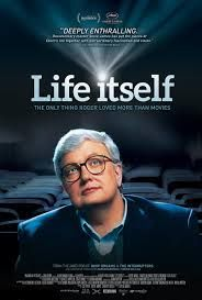 life itself movie : [2014] if you were lucky to catch siskel & ebert on tv you witnessed the retorts—witty or just plain gloves off—uncomfortable at times, but always a show. an open look into roger ebert's last five months, it's also a tribute to a man many of us miss  [http://www.magpictures.com/lifeitself/]  [seen @theroxie 7/26/14]