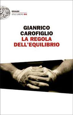 Gianrico Carofiglio, La regola dell'equilibrio, Stile Libero Big - DISPONIBILE ANCHE IN EBOOK