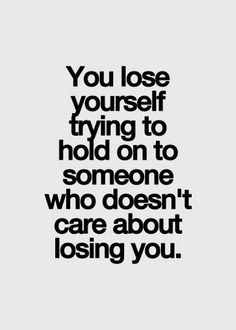 You lose yourself - http://quotespaper.com/sayings/5287