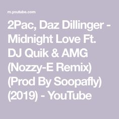 2Pac, Daz Dillinger - Midnight Love Ft. DJ Quik & AMG (Nozzy-E Remix) (Prod By Soopafly) (2019) - YouTube Dj Quik, Suge Knight, Snoop Dogg, 2pac, Love, Math, Youtube, Amor, Math Resources