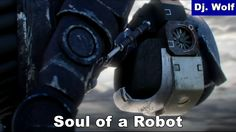 Dj. Wolf: Soul of a Robot
