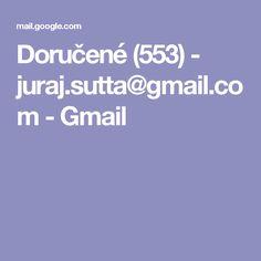 Doručené (553) - juraj.sutta@gmail.com - Gmail