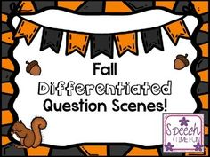 Have your speech therapy students work with seasonally appropriate stories and questions! This fall-themed differentiated question scenes set provides you with four scenes and accompanying questions. Challenge your students by working through the levels provided. NOTE: This product is included in my Differentiated Question Scenes Bundle.