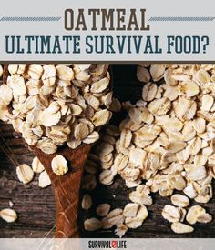 Oatmeal: Ultimate Survival Food? | How To Choose The Best Food For Survival - 72 Hour Survival Kit Ideas by Survival Life at http://survivallife.com/2015/12/21/oatmeal-ultimate-survival-food/