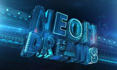 Neon Dreams - Type Illustration by Christopher Haines, via Behance