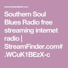 Southern Soul Blues Radio free streaming internet radio | StreamFinder.com#.WCuK1BEzX-c Internet Radio, New Orleans, Things To Do, Blues, Southern, Free, Things To Doodle, Things To Make