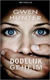 IBS Thriller - Gwen Hunter - Dodelijk geheim #harlequin #ibsthriller #gwenhunter #thriller #boeken