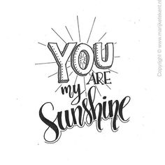 You are my sunshine. Calligraphy Quotes Doodles, Doodle Quotes, Calligraphy Drawing, Hand Lettering Quotes, Doodle Lettering, Typography Quotes, Bullet Journal Quotes, Drawing Quotes, Lettering Tutorial