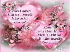 Flores e meu carinho, pra você