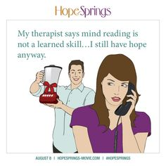He may not be a mind reader, but you love him anyway! REPIN this #HopeSprings meme if you agree! <3