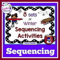 Lots of fun! 8 sets of Winter Sequencing Activities