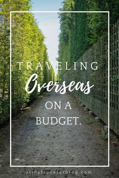Traveling Overseas on a Budget. A Tiny Traveler Blog