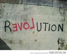 Revolution with LOVE - Street Art Graffiti The Words, Typography Inspiration, Creative Inspiration, Tattoo Inspiration, Design Inspiration, Decir No, Me Quotes, Les Mis Quotes, Wisdom