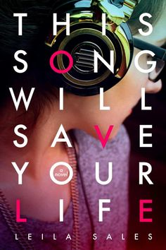 This Song Will Save Your Life by Leila Sales.