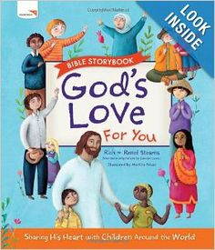 God's Love For You Bible Storybook: Richard Stearns, Reneé Stearns: 9781400321872: Amazon.com: Books