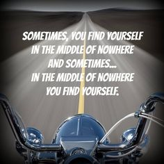 Find yourself in the middle of nowhere #motorcycles #riding #motto