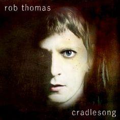 "30. ""Rob Thomas - Cradlesong"": best track is Mocking bird"