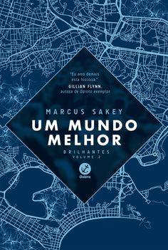 Um Mundo Melhor (A Better World) - Marcus Sakey - #Resenha | OBLOGDAMARI.COM