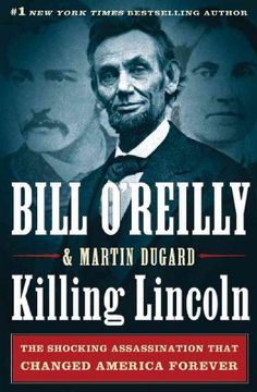 Killing Lincoln : the shocking assassination that changed America forever by Bill O'Reilly and Martin Dugard. Describes the events surrounding the assassination of Abraham Lincoln and the hunt to track down John Wilkes Booth and his accomplices.