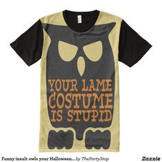 Funny insult owls your Halloween costume is lame