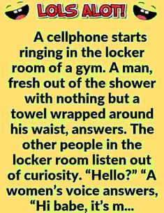 """A cellphone starts ringing in the locker room of a gym. A man, fresh out of the shower with nothing but a towel wrapped around his waist, answers. The other people in the locker room listen out of curiosity."""" """"A women's voice answers, """"Hi. Dirty Jokes Funny, Funny Jokes To Tell, Funny Stuff, Funny Things, Stupid Jokes, Hilarious Jokes, Dad Jokes, Short Clean Jokes, Jokes"""