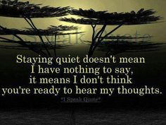 staying quiet - we introverts do this a lot