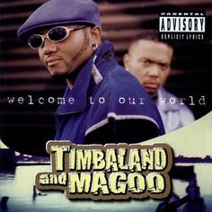 Timbaland and Magoo - Welcome To Our World