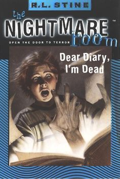 The Nightmare Room: Dear Diary, I'm Dead by R.L. Stine