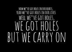 Passenger - Holes - love this song!  Listen to him now, go on I will wait!