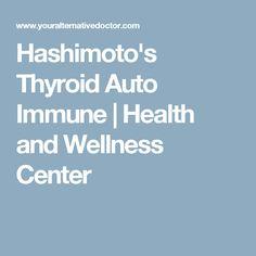 Hashimoto's Thyroid Auto Immune   Health and Wellness Center
