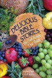 Delicious Bible Stories: No Cook Recipes That Teach