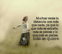 Mucha veces la distancia une más que nada ....