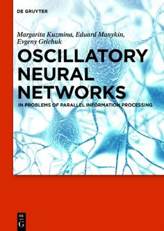 Oscillatory Neural Networks: In Problems of Parallel Information Processing: 9783110269215: Medicine & Health Science Books @ Amazon.com